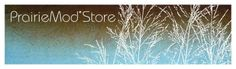 PrairieMod Store — Scroll to view all products or select categories in right sidebar. Oh, my. Incredible Arts & Crafts, MCM and Prairie Style gift shop!