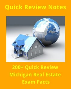 200+ Quick Review Michigan Real Estate Exam Test Prep Facts. #realestate #michigan #brokers #mortgage #houses #realestatelicense #realestateagents #zillow