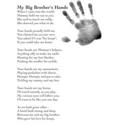 My Big Brothers Hands Poem My Big Brothers Hands Poem I'm reading My Big Brothers Hands Poem on Scribd<br> Little Sister Poems, Baby Brother Quotes, Big Brother Little Brother, Little Brothers, Mom Quotes, Little Sisters, Baby Quotes, Crush Quotes, Family Quotes