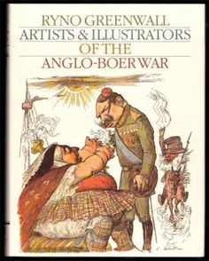 Artists & Illustrators of the Anglo-Boer War by Ryno Greenwall