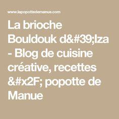 La brioche Bouldouk d'Iza - Blog de cuisine créative, recettes / popotte de Manue