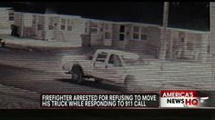 Louisiana Firefighter Handcuffed for Not Moving Truck During 911 Call