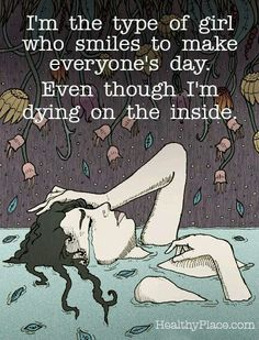 Even though I usually just push people away from smiling even... the ones I love most