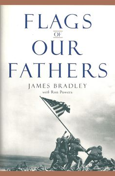 Flags of Our Fathers by James Bradley and Ron Powers. This book documents the taking of Iwo Jimo in WWII. The author's dad was a medic in the Navy and one of the flag raisers on Iwo Jima. A great documentary! Flags Of Our Fathers, Battle Of Iwo Jima, Books To Read, My Books, Nonfiction Books, Great Books, Amazing Books, The Ordinary, Memorial Day