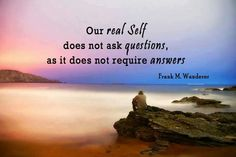 ...it does not require answers.