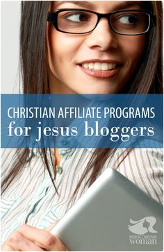 Check out these great Christian affiliate programs for Christian Bloggers