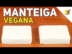 COMO FAZER MANTEIGA VEGANA| VIEWGANAS Xpress - YouTube