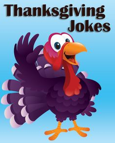 Funny Thanksgiving jokes. Enjoy these hillarious jokes on Thanksgiving, and share them with a friend.