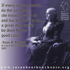 Do one thing - Susan B. Anthony