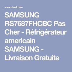 SAMSUNG RS7687FHCBC Pas Cher - Réfrigérateur americain SAMSUNG - Livraison Gratuite