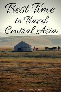Best Time to Travel Central Asia  #Centralasia #travel