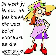 Old Age Humor, Afrikaans Quotes, Twisted Humor, Aging Gracefully, Motivation, Words, Funny, Ageing, South Africa