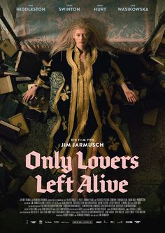 Only Lovers Left Alive, 2013. Jim Jarmusch.