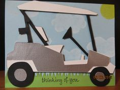 """Cricut Golf Cart """"Thinking of You"""", All Occasion by carleneanne - Cards and Paper Crafts at Splitcoaststampers"""