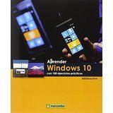 Aprender Windows 10 con 100 ejercicios prácticos / [Media Active] Barcelona : Marcombo, 2016