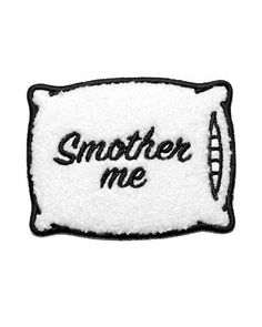 Smother Me Pillow Chenille Patch-Mean Folk-Strange Ways