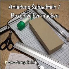 Stempellicht: Anleitung wie man Schachteln / Boxen selber machen...