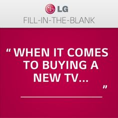 Which describes your TV buying personality?  A. It's all about the pixels, baby B. The latest is the greatest  C. Bigger means better