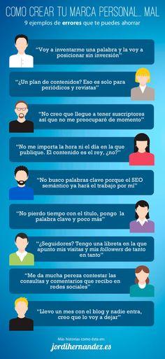 Hola: Una infografía con 9 errores al crear tu Marca Personal. Vía Jordi Hernández Un saludo