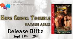 Author Sandra Love: Here Comes Trouble by: Natalie Acres Release Blitz...