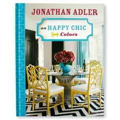 Modern Home Accessories   Happy Chic Colors Book   Jonathan Adler/..his designs make me smile...