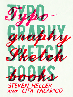 Typography Sketchbooks by Steven Heller and Lito Talarico