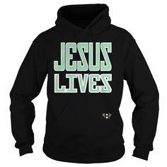 Jesus Lives T-Shirts, Hoodies, Sweaters