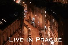 Live In Prague for a year.