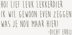 Dicht Erbij: Leuk Stuck In Life, Dutch Words, Love Rules, Work Hard In Silence, Dutch Quotes, Positive Thoughts, Beautiful Words, Best Quotes, Nice Quotes