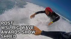 Post WSL Big Wave Awards SHRED SESH!