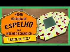 Faça MOLDURA DE ESPELHO com MOSAICO ECOLÓGICO e Caixa de Pizza - PARMÊ RECICLA #08 - YouTube