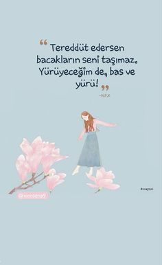 Bas ve yürü. Book Quotes, Life Quotes, I Still Want You, Good Sentences, Literature Books, Thing 1, Meaningful Words, Powerful Words, Cool Words