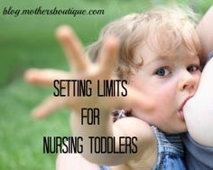 Setting Limits for Toddler Nursing | Mommy News & Views blog. Tips for tandem nursing (and weaning) with a toddler. http://blog.mothersboutique.com/setting-limits-for-toddler-nursing/