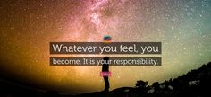 #Osho #Whatever #you #feel #you #become #It #is #your #responsibility #texcomsworldwide
