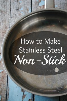 How to Make a Stainless Steel Pan Non-Stick. Say goodbye for non-stick coated pans for good!