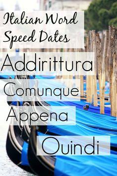 Italian Word Speed Dates: Appena, Addirittura, Comunque and Quindi