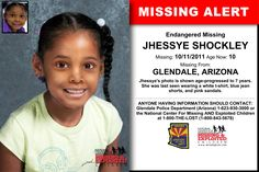 JHESSYE SHOCKLEY, Age Now: 10, Missing: 10/11/2011. Missing From GLENDALE, AZ. ANYONE HAVING INFORMATION SHOULD CONTACT: Glendale Police Department (Arizona) 1-623-930-3000.