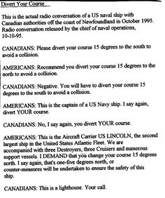 Divert Your Course, actual radio conversation between a US naval ship and canadian authorities.
