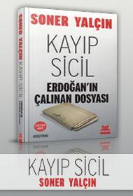 Kayıp Sicil  Erdoğan'ın Çalınan Dosyası  Soner Yalçın  Kırmızı Kedi Yayınevi