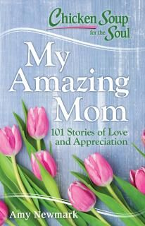 Chicken Soup for the Soul: My Amazing Mom, 101 Stories of Love and Appreciation Cool Books, Used Books, Messages From Heaven, Soup For The Soul, Feeling Appreciated, Old And New Testament, Chicken Soup, Book Format, Appreciation