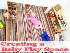 Creating a Baby Play Space. Awesome idea for baby & with a few modifications it can graduate to a toddler space.