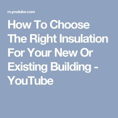 How To Choose The Right Insulation For Your New Or Existing Building - YouTube Pole Barn Construction, Choose The Right, Insulation, Building, Youtube, Buildings, Thermal Insulation, Youtubers, Construction