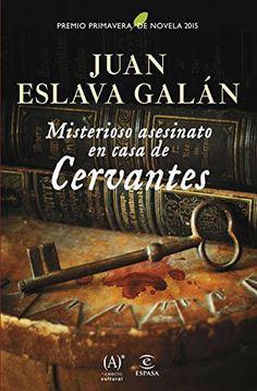 Misterioso asesinato en casa de Cervantes: Premio Primavera de Novela 2015 eBook: Juan Eslava Galán: Amazon.es: Tienda Kindle