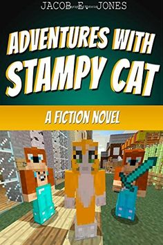 Adventures With StampyCat: A Fiction Novel by Jacob E Jones http://www.amazon.com/gp/product/1505211697/ref=as_li_qf_sp_asin_il_tl?ie=UTF8&camp=1789&creative=9325&creativeASIN=1505211697&linkCode=as2&tag=acenorris09-20&linkId=BUG4ZGJCJTH6VMCR