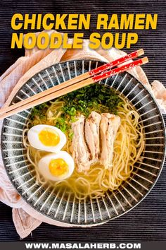 Chicken Ramen Noodle Soup Recipe - How to prepare a simple Japanese ramen bowl with chicken from scratch. This is an authentic Japanese ramen soup recipe prepared with a quick and easy shio broth. Healthy and wholesome when you have a cold. www.MasalaHerb.com