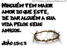 Ministério Adolescentes: Versículo -  João 15:13
