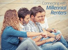 How can you connect with #Millennial #Renters? #rental #realestate #home #buyer #seller