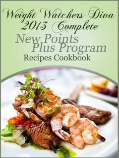 Weight Watchers Diva 2013 Complete New Points Plus Program Recipes ...