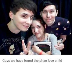WHAT<<< i've seen the real phan love child