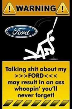 haha dont talk about a Country girls ford truck......